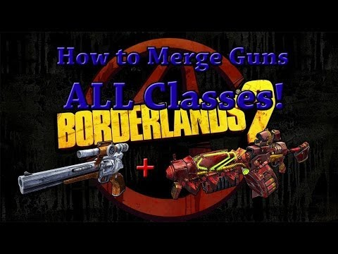 Borderlands 2 - How To Merge Guns (Clarifying Some Things)