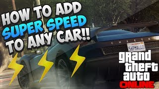 "GTA 5 ONLINE: HOW TO GET ""SUPER SPEED"" ON ANY CAR (GTA 5"