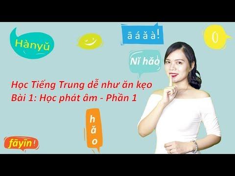 Học tiếng Trung dễ như ăn kẹo - Bài 1: Học phát âm P.1