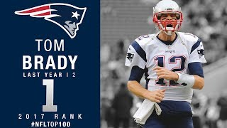 #1: Tom Brady (QB, Patriots) | Top 100 Players of 2017 | NFL