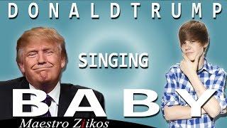 Donald Trump Singing Baby by Justin Bieber Remix