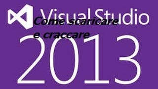 TUTORIAL N.11° : Come Scaricare Visual Studio 2013 + Crack