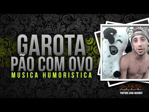 GAROTA PÃO COM OVO - CLIPE OFICIAL #RirNãoDoi