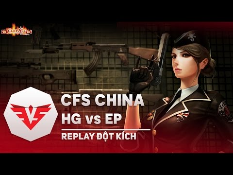 [CFS Trung Quốc] Chung kết nhánh thắng - HG vs EP | Map 1 + Extra
