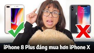 iPhone 8 Plus đáng mua hơn iPhone X! Tại sao lại như vậy?