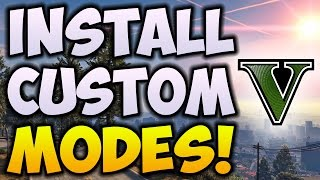 GTA 5 ONLINE HOW TO INSTALL / DOWNLOAD CUSTOM GAME MODES