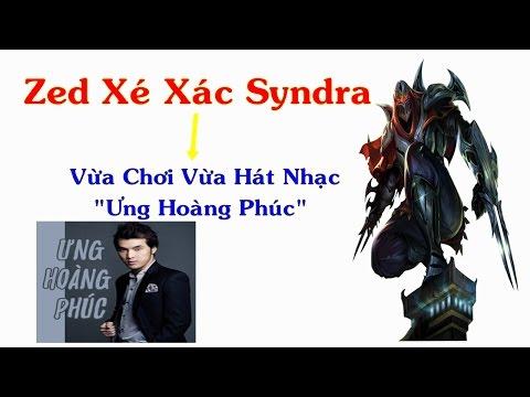 Vừa Chơi Zed Mid Vừa Hát Nhạc