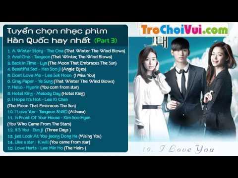 Tuyển chọn nhạc phim Hàn Quốc hay và lãng mạn nhất (Part 3)
