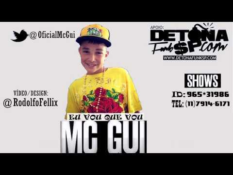 MC Gui - Eu Vou Que Vou - Musica nova 2013!