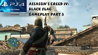 Assassin's Creed IV: Black Flag PS4 Gameplay Part 3 - 1080P HD