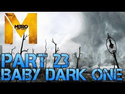 Metro Last Light - BABY DARK ONE - Part 23 PC Max Settings 1080p Walkthrough - GTX 670 i5 3570k