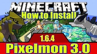 How To Install Pixelmon 3.0 With Forge For Minecraft (1.6