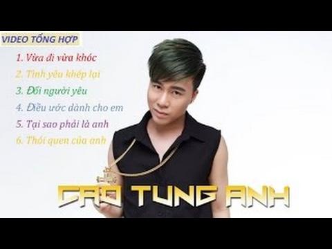 Nhạc Remix | Liên Khúc Remix Cao Tùng Anh Hay Nhất 2015