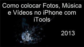 Como Colocar Fotos, Música E Vídeos No IPhone Com ITools