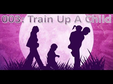 Train Up A Child - Family Tip # 3