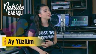 Nahidə Babaşli - Ay yüzlüm