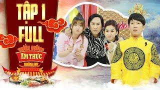 Thiên đường ẩm thực 4 |Tập 1 full:Trường Giang mệt mỏi trước sự bá đạo của gia đình NSƯT Kim Tử Long