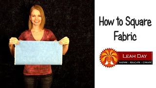 How To Square Your Quilting Fabric