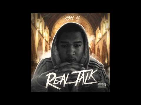 Ash M - Real Talk (Full) - New Gospel Rap - @OfficialAshM