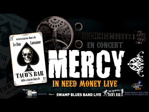 MERCY – I NEED MONEY LIVE AT TACO'S BAR