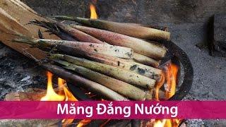 MĂNG ĐẮNG NƯỚNG - Grilled Bamboo Shoots