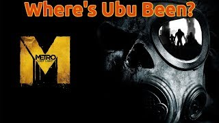 Where's Ubu Been? | Metro: Last Light Gameplay