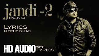 Masha Ali Jandi Jandi Lyrics HD Audio Brand New
