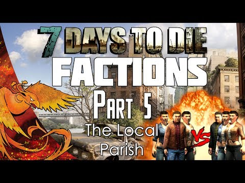 7 Days to Die │ Factions │ Part 5 │
