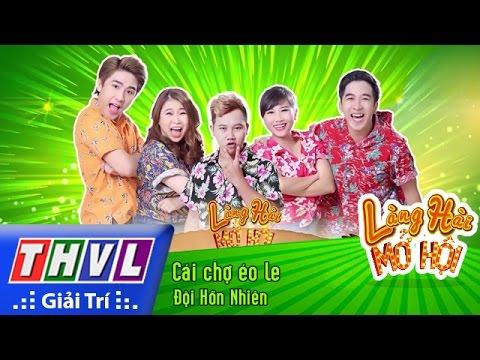 THVL | Làng hài mở hội – Tập 23: Cái chợ éo le – Đội Hồn Nhiên