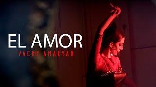 Vache Amaryan - El Amor // Full HD 2015