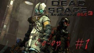 Прохождение игры Dead Space 3 Awakened DLC.