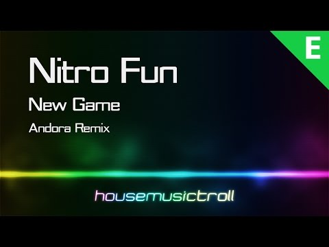 Electro | Nitro Fun - New Game (Andora Remix)
