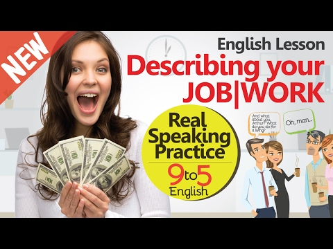 Describing your Job - English conversation practice - Learn Fluent English speaking for Business