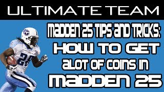 Madden 25 Ultimate Team: How To Get Alot Of Coins In
