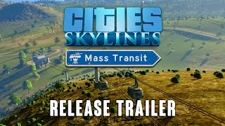 Cities: Skylines - Mass Transit Release Trailer