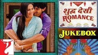 Shuddh Desi Romance - Audio Juke Box