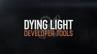 Dying Light Developer Tools - Trailer