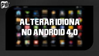 Como Mudar Idioma No Android 4.0