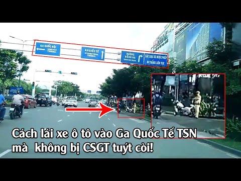 Cách lái xe ô tô vào Ga Quốc Tế TSN không bị CSGT tuýt còi!