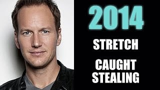 Stretch, Caught Stealing : Patrick Wilson 2014 Beyond