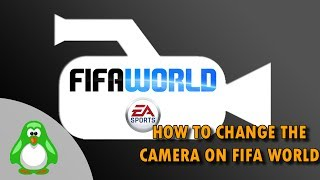Tutorial How To Change The Camera In Fifa World [ENG