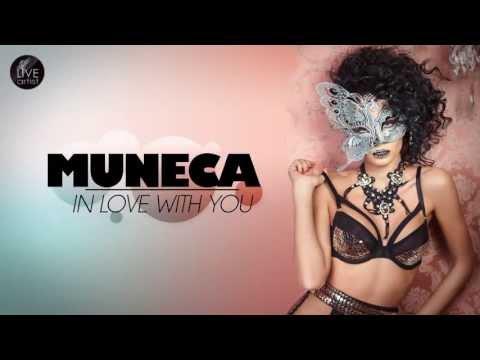Смотреть клип Muneca - In love with you