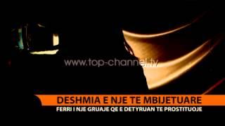 Trafikimi, e mbijetuara rrfen ferrin e prjetuar  Top Channel Albania  News  L