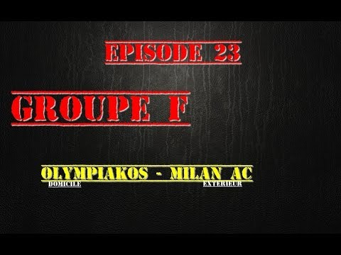 [PS4] Team W.T.F Ligue des Champions Episode 23 GROUPE F  OLYMPIAKOS - MILAN AC