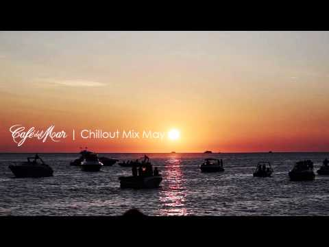 Café del Mar Chillout Mix May 2014