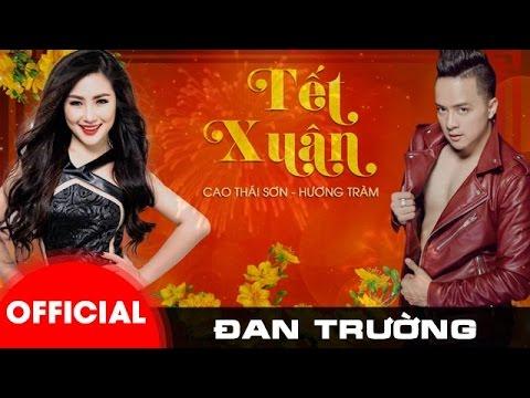 Tết Xuân - Cao Thái Sơn ft Hương Tràm