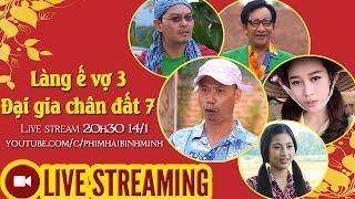 LIVE STREAMING | Giao Lưu Trực Tiếp Diễn Viên Làng Ế Vợ 3 & Đại Gia Chân Đất 7