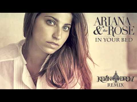 Ariana & the Rose - In Your Bed (Kevin Drew Remix)