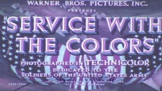 SERVICE WITH THE COLORS 1940 U.S. Army Recruiting Film