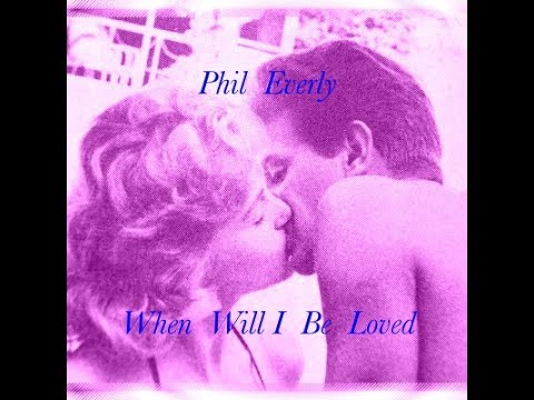 (the late) Phil Everly (rare) Demo of WHEN WILL I BE LOVED